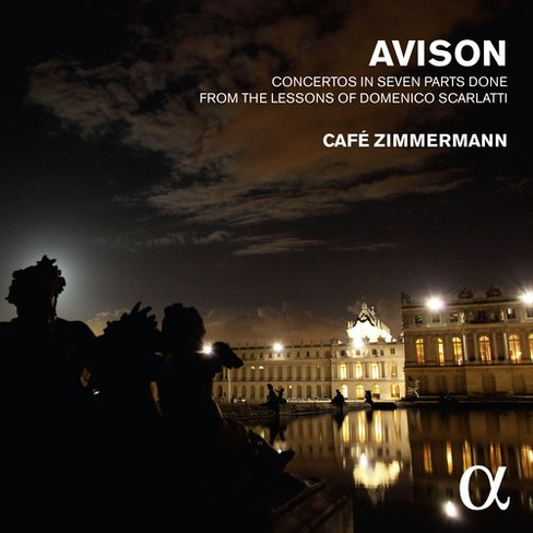 Cafe Zimmermann - Avison:Ctos In Seven Parts Done (CD) - image 1 of 1