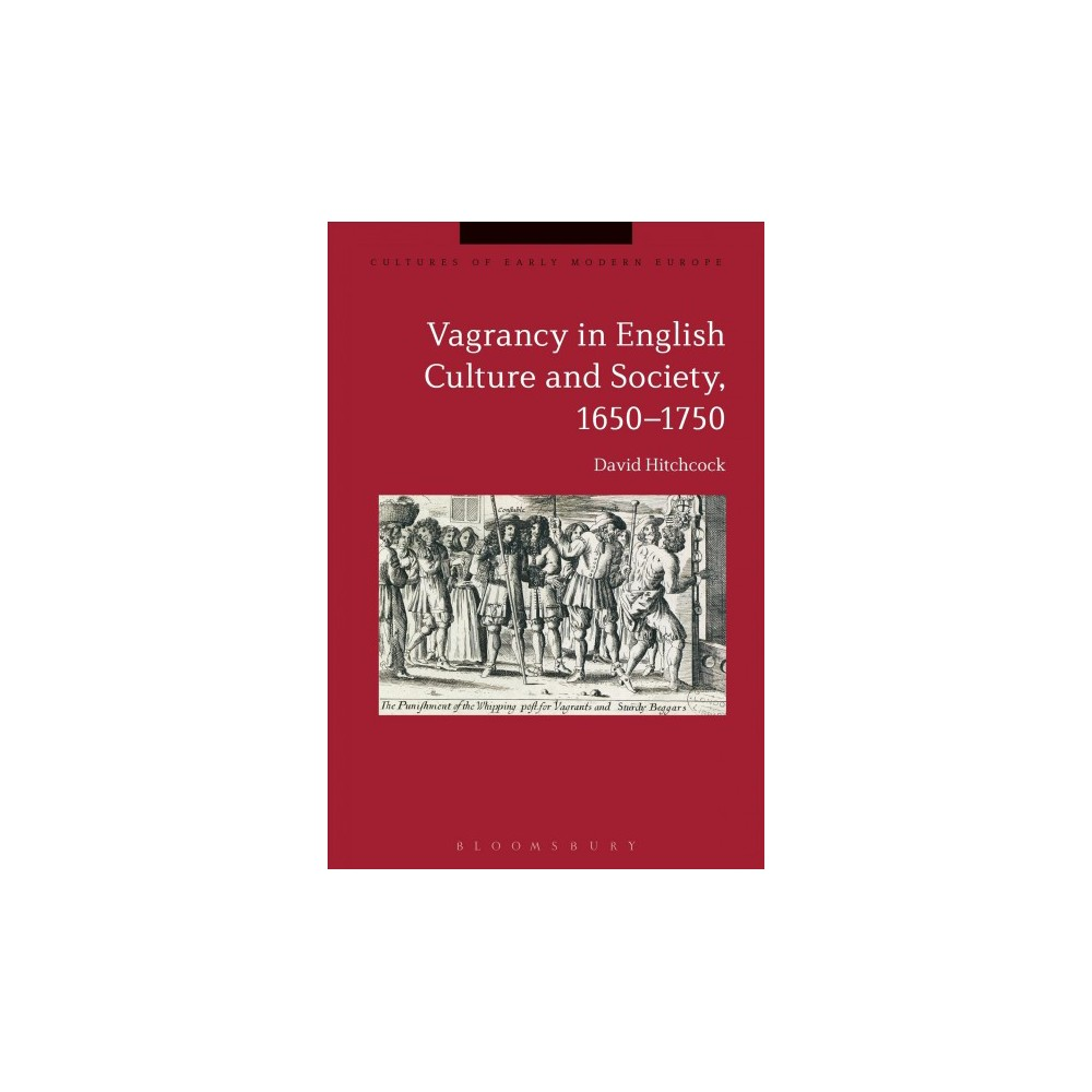 Vagrancy in English Culture and Society, 1650-1750 (Reprint) (Paperback) (David Hitchcock).