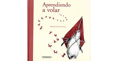 Aprendiendo a volar / Learning to Fly (Hardcover) (Sebastian Meschenmoser) - image 1 of 1