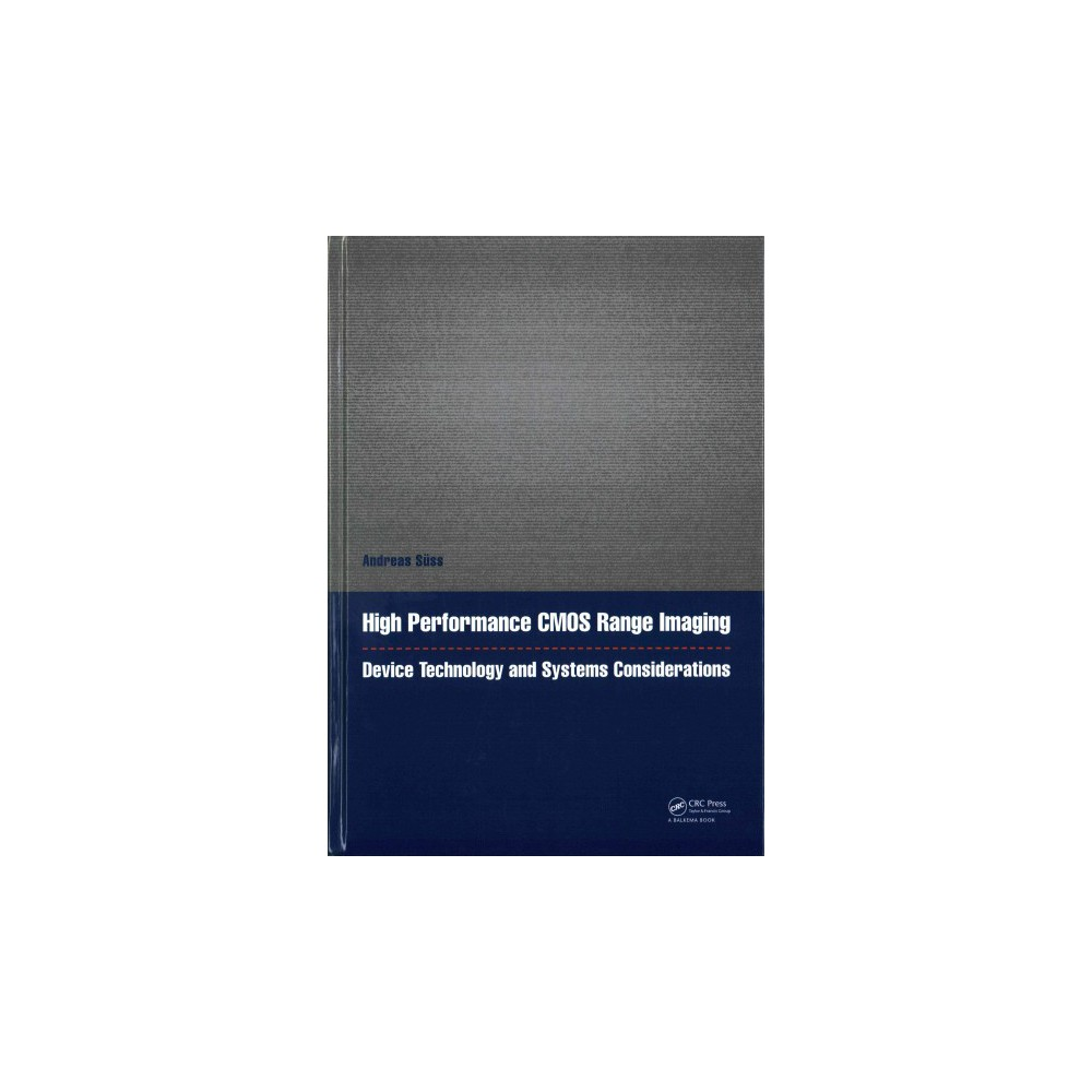 High Performance Cmos Range Imaging : Device Technology and Systems Considerations (Hardcover) (Andreas