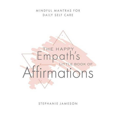 The Happy Empath's Little Book of Affirmations - by  Stephanie Jameson (Hardcover) - image 1 of 1