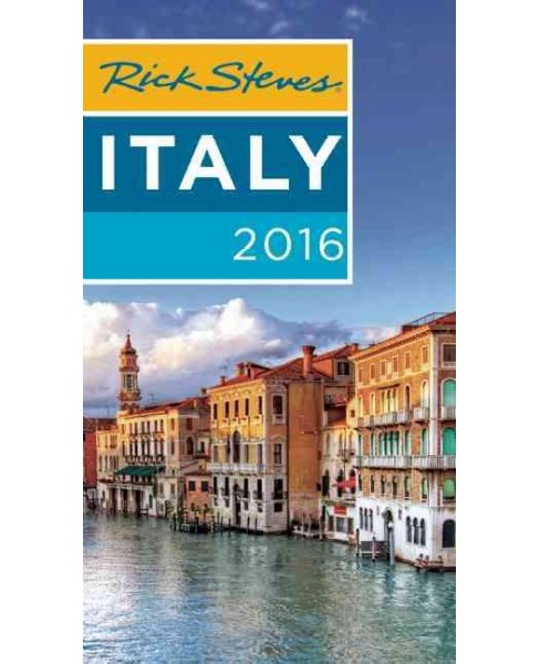 Rick Steves Italy 2016 (Paperback) - image 1 of 1