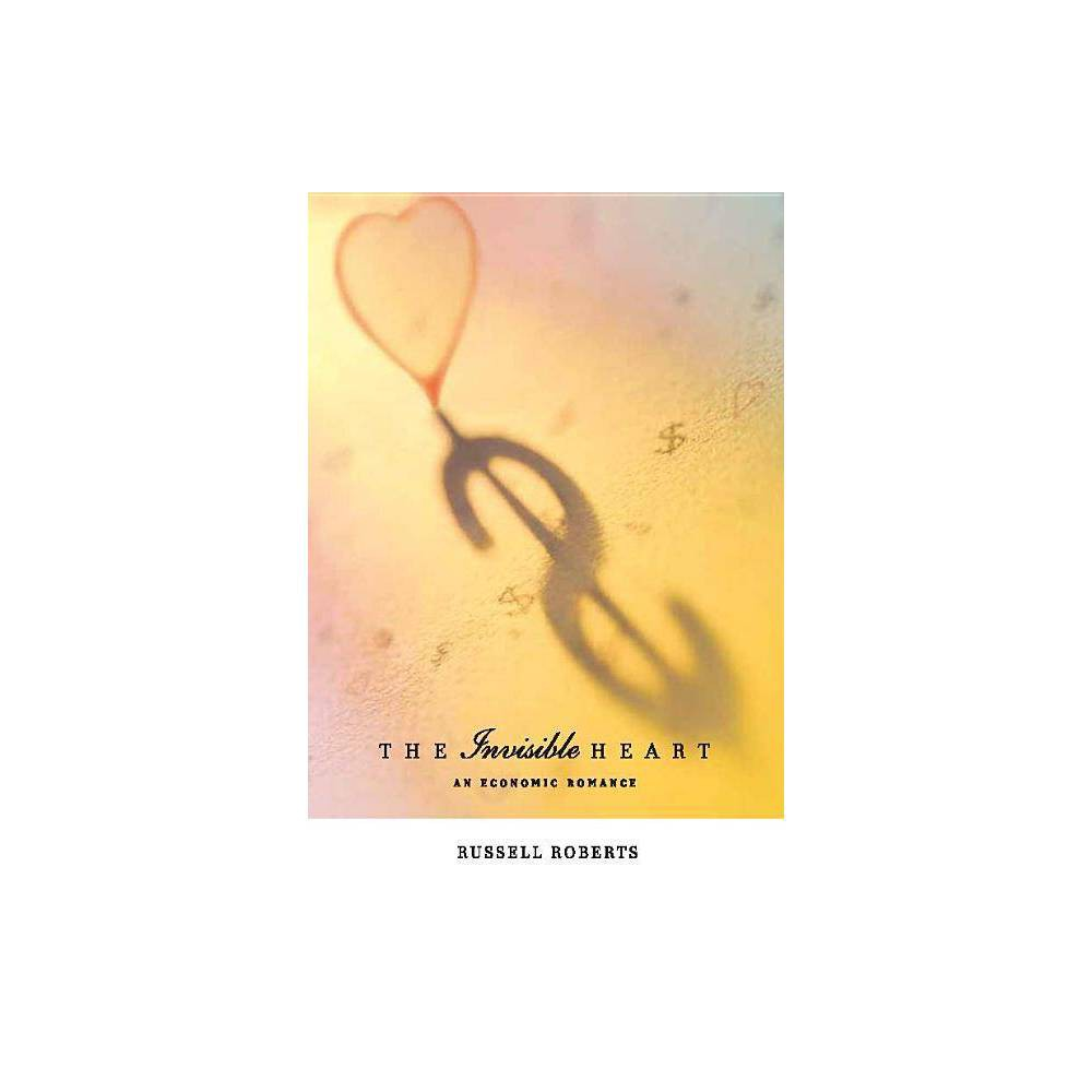 The Invisible Heart Mit Press By Russell Roberts Paperback