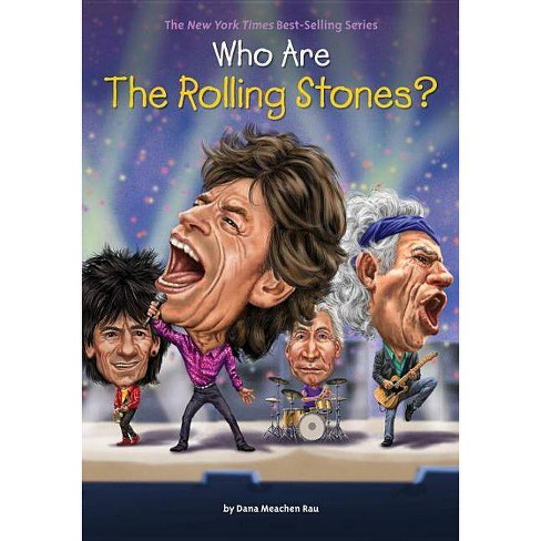 Who Are the Rolling Stones? - (Who Was...? (Quality Paper)) by  Dana Meachen Rau (Paperback) - image 1 of 1