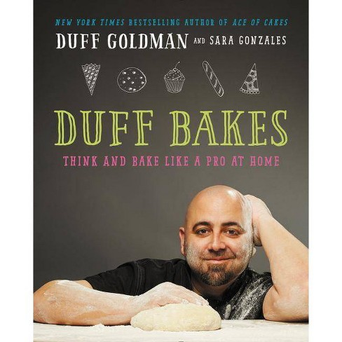 Duff Bakes - by  Duff Goldman (Hardcover) - image 1 of 1