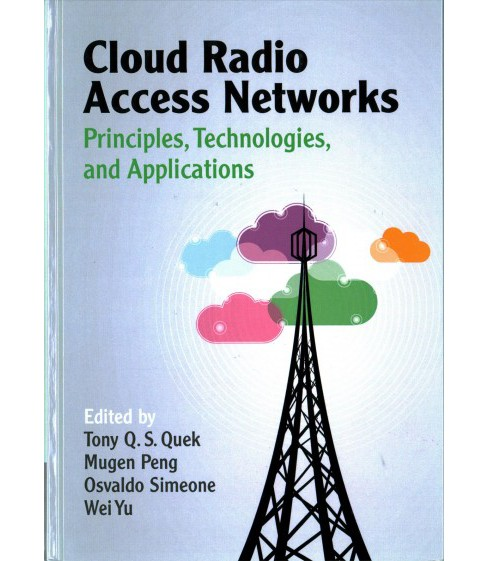 Cloud Radio Access Networks : Principles, Technologies, and Applications (Hardcover) - image 1 of 1