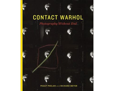 Contact Warhol : Photography Without End -  (Hardcover) - image 1 of 1