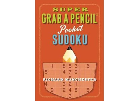 Super Grab a Pencil Pocket Sudoku (Paperback) (Richard Manchester) - image 1 of 1