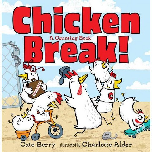 Chicken Break! - by  Cate Berry (Hardcover) - image 1 of 1