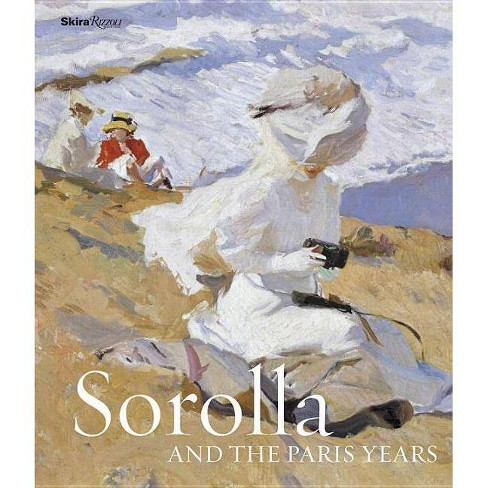 Sorolla and the Paris Years - (Hardcover) - image 1 of 1
