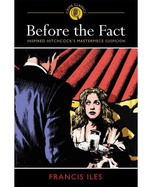 Before the Fact (Reprint) (Paperback) (Francis Iles) - image 1 of 1