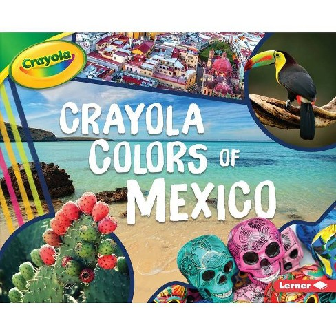 Crayola (R) Colors of Mexico - (Crayola (R) Country Colors) by  Mari C Schuh (Hardcover) - image 1 of 1