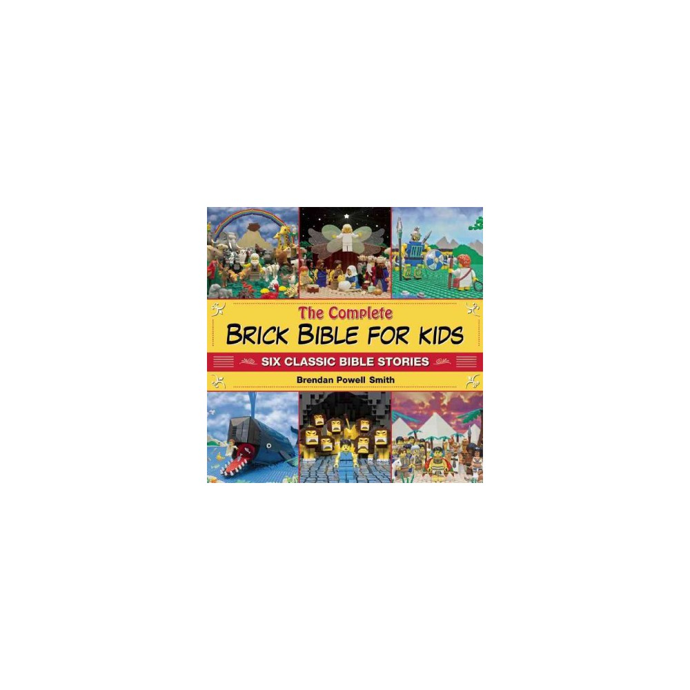 Complete Brick Bible for Kids : Six Classic Bible Stories (Hardcover) (Brendan Powell Smith)