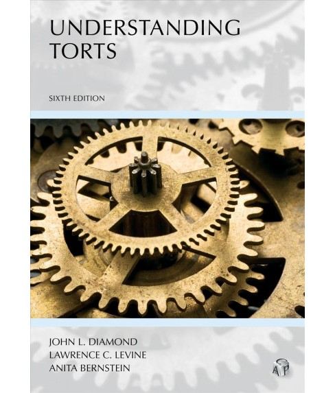 Understanding Torts -  by John L. Diamond & Lawrence C. Levine & Anita Bernstein (Paperback) - image 1 of 1