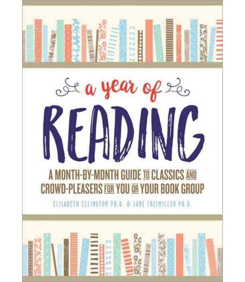 Year of Reading : A Month-by-Month Guide to Classics and Crowd-Pleasers for You or Your Book Group - image 1 of 1