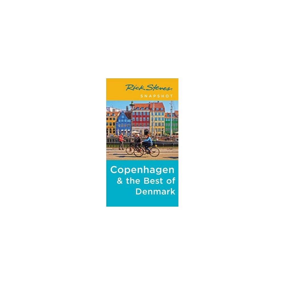 Rick Steves Snapshot Copenhagen & the Best of Denmark - 4 (Paperback)