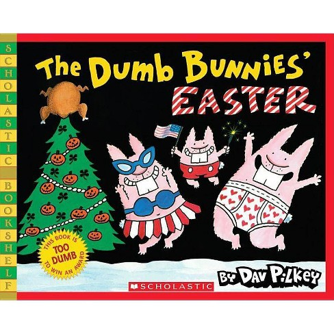 The Dumb Bunnies' Easter (Scholastic Bookshelf) - by  Dav Pilkey (Paperback) - image 1 of 1