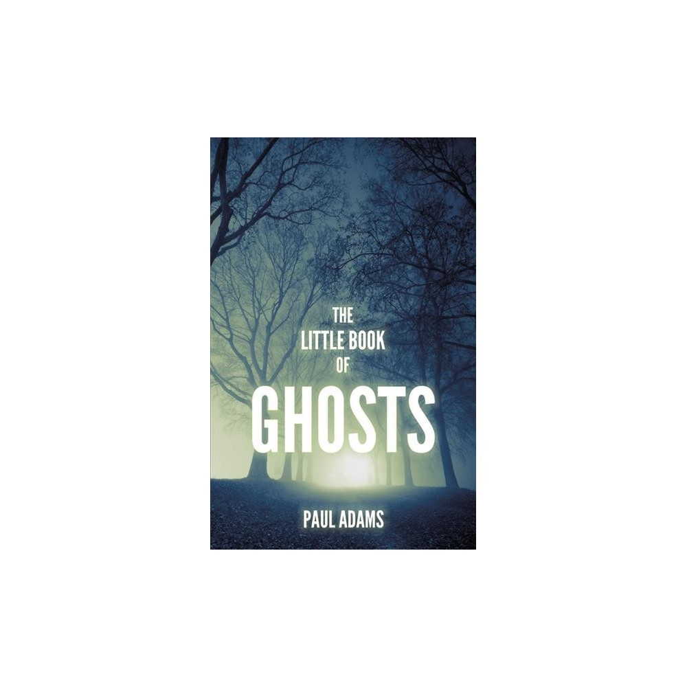 Little Book of Ghosts - Reprint by Paul Adams (Paperback)