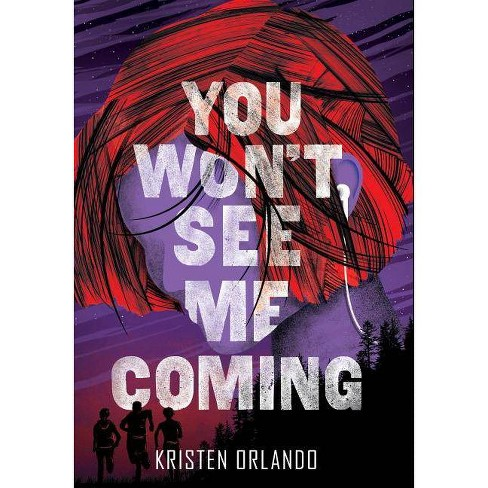 You Won't See Me Coming - (Black Angel Chronicles) by  Kristen Orlando (Hardcover) - image 1 of 1