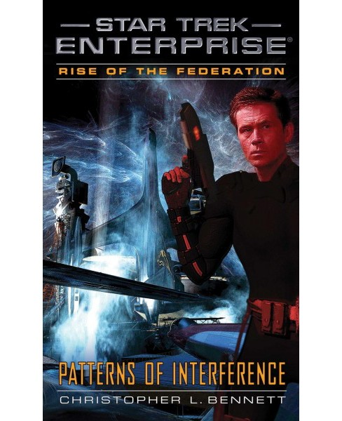 Rise of the Federation : Patterns of Interference (Paperback) (Christopher L. Bennett) - image 1 of 1