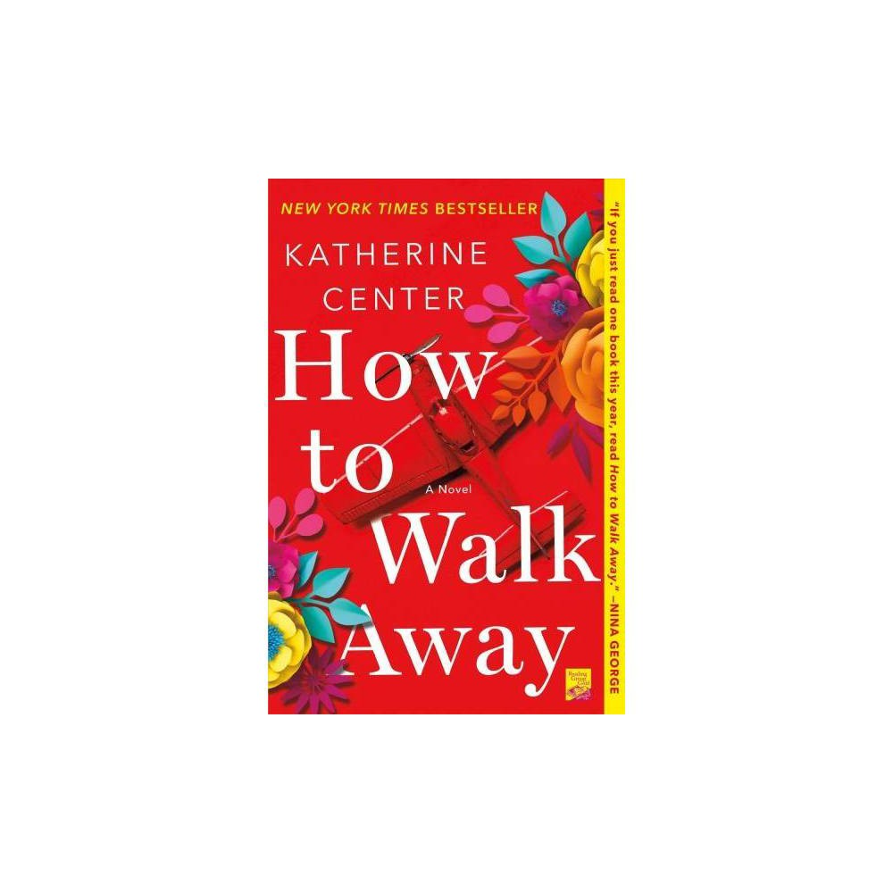 How to Walk Away - Reprint by Katherine Center (Paperback)