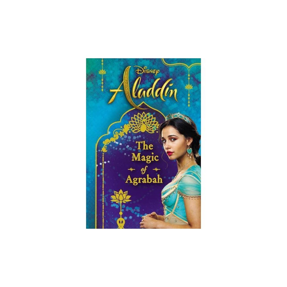 Magic of Agrabah - (Disney Aladdin) by Rachael Upton (Hardcover)