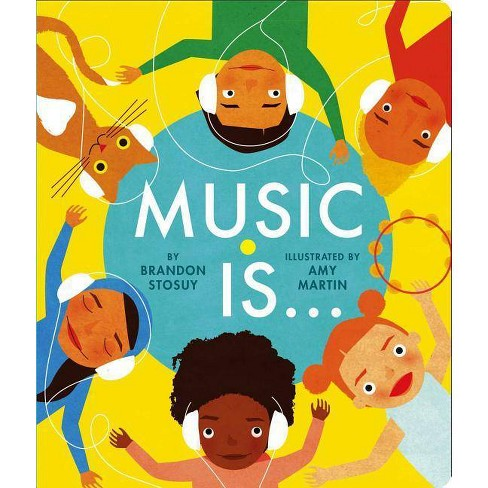 Music Is . . . - by  Brandon Stosuy (Board_book) - image 1 of 1