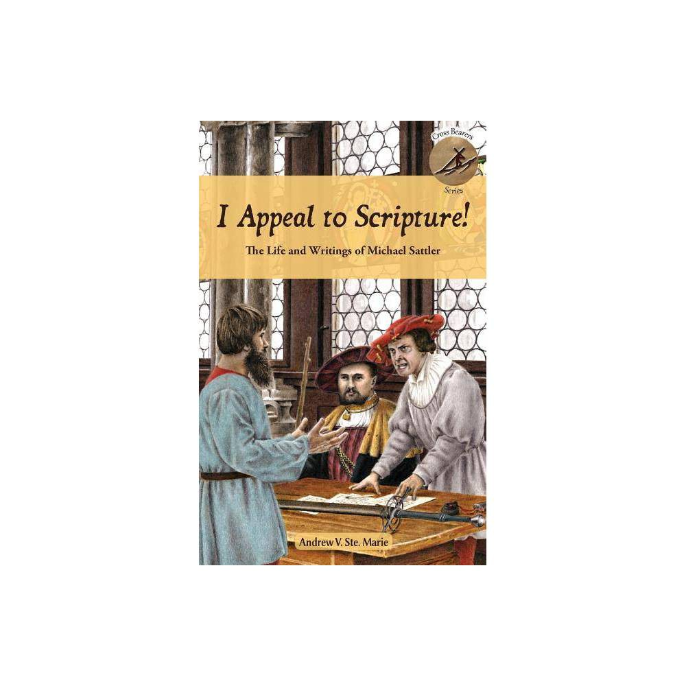 ISBN 9781680010220 product image for I Appeal to Scripture! - (Cross Bearers) by Andrew V Ste Marie (Paperback) | upcitemdb.com