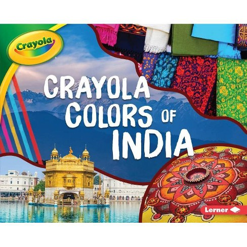 Crayola (R) Colors of India - (Crayola (R) Country Colors) by  Mari C Schuh (Hardcover) - image 1 of 1