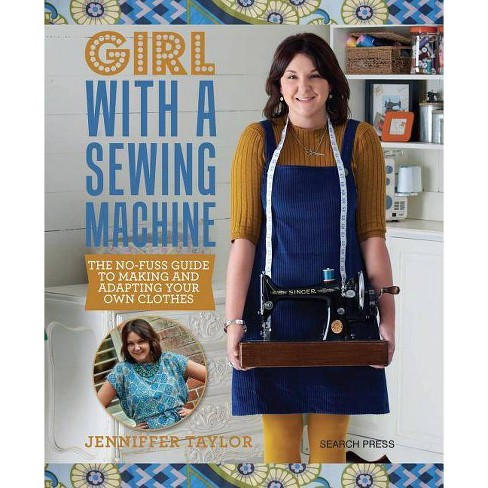 Girl with a Sewing Machine - by  Jenniffer Taylor (Paperback) - image 1 of 1