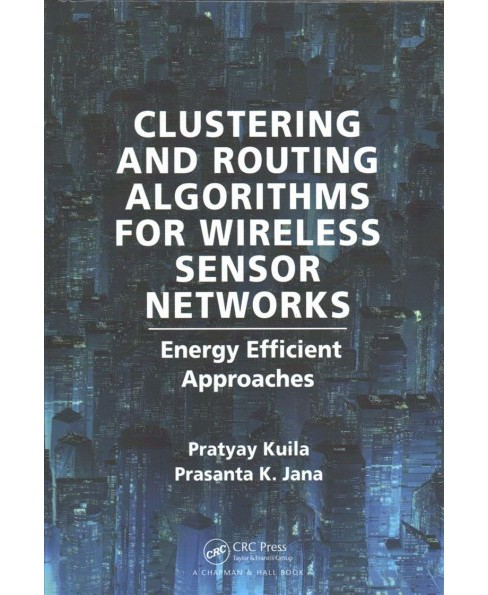 Clustering and Routing Algorithms for Wireless Sensor Networks : Energy Efficiency Approaches - image 1 of 1