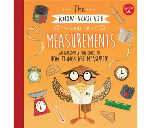 Know-Nonsense Guide to Measurements (Hardcover) (Heidi Fiedler) - image 1 of 1