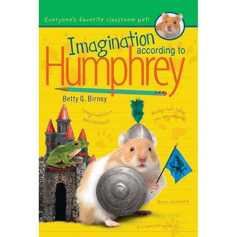 Imagination According to Humphrey - (Humphrey (Hardcover)) by  Betty G Birney (Hardcover) - image 1 of 1