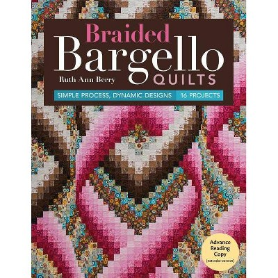 Braided Bargello Quilts - by Ruth Ann Berry (Paperback)
