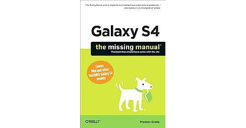 Galaxy S4 : The Missing Manual (Paperback) (Preston Gralla) - image 1 of 1