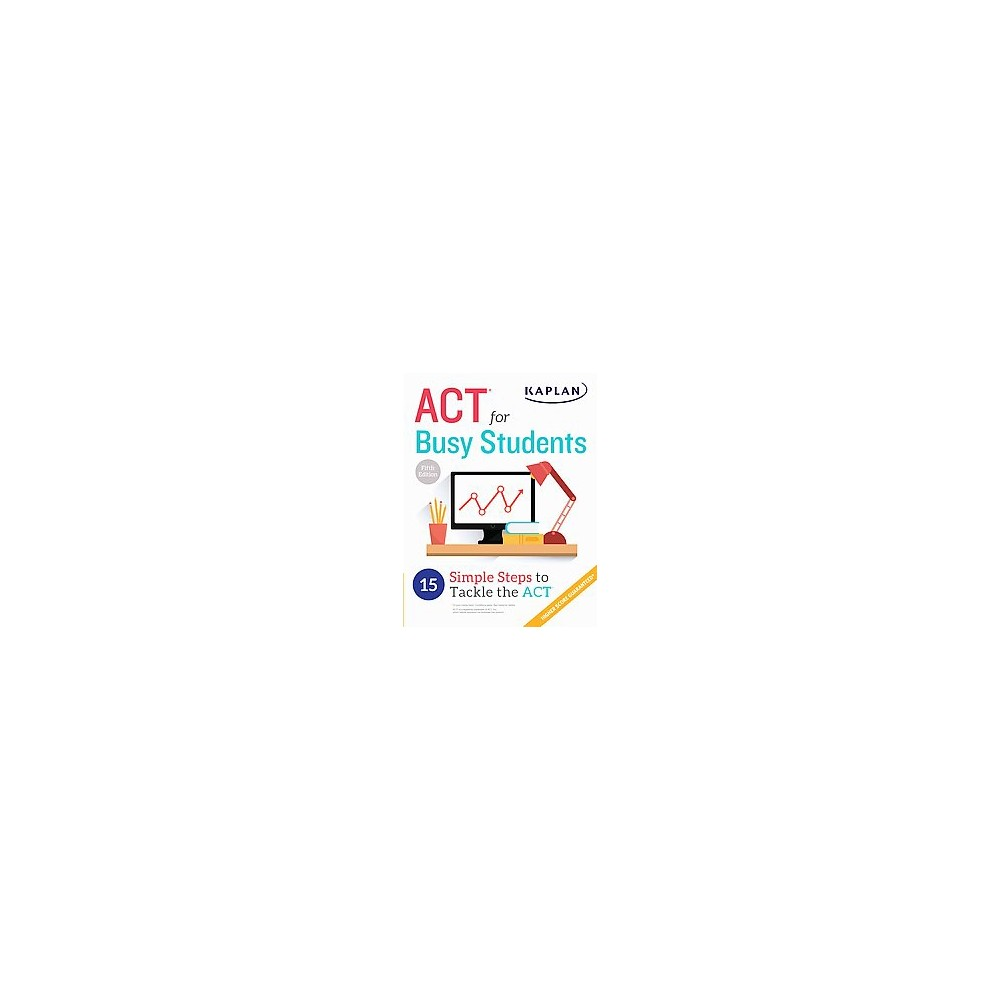 Act for Busy Students : 15 Simple Steps to Tackle the Act (Paperback)