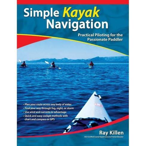 Simple Kayak Navigation - by  Ray Killen (Paperback) - image 1 of 1