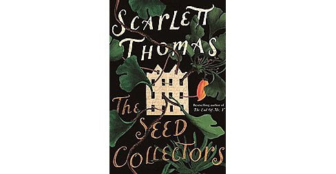 Seed Collectors (Hardcover) (Scarlett Thomas) - image 1 of 1