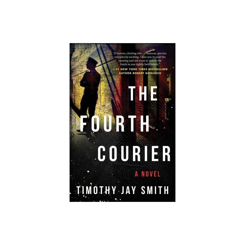 The Fourth Courier By Timothy Jay Smith Paperback