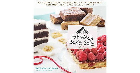 Fat Witch Bake Sale Cookbook : 67 Recipes from the Beloved Fat Witch Bakery for Your Next Bake Sale or - image 1 of 1