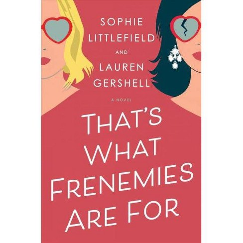 That's What Frenemies Are for -  by Sophie Littlefield & Lauren  Gershell (Hardcover) - image 1 of 1