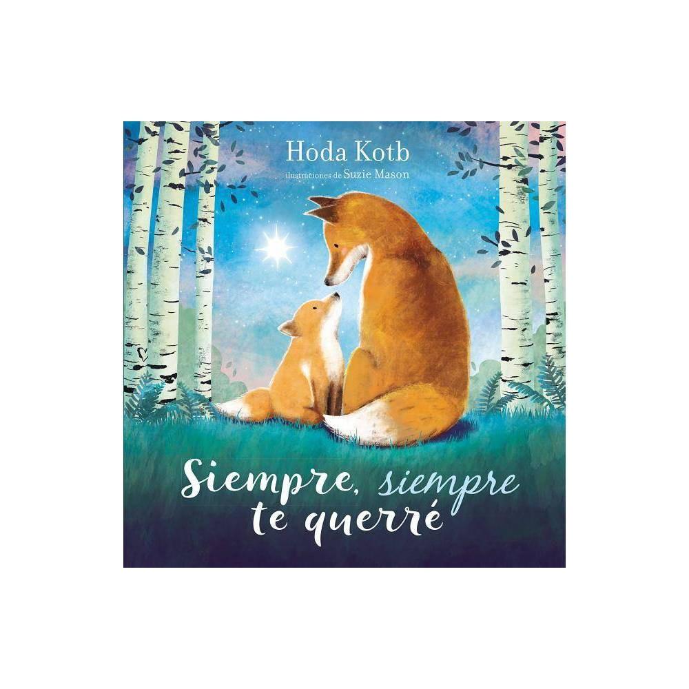 Siempre Siempre Te Querr By Hoda Kotb Hardcover