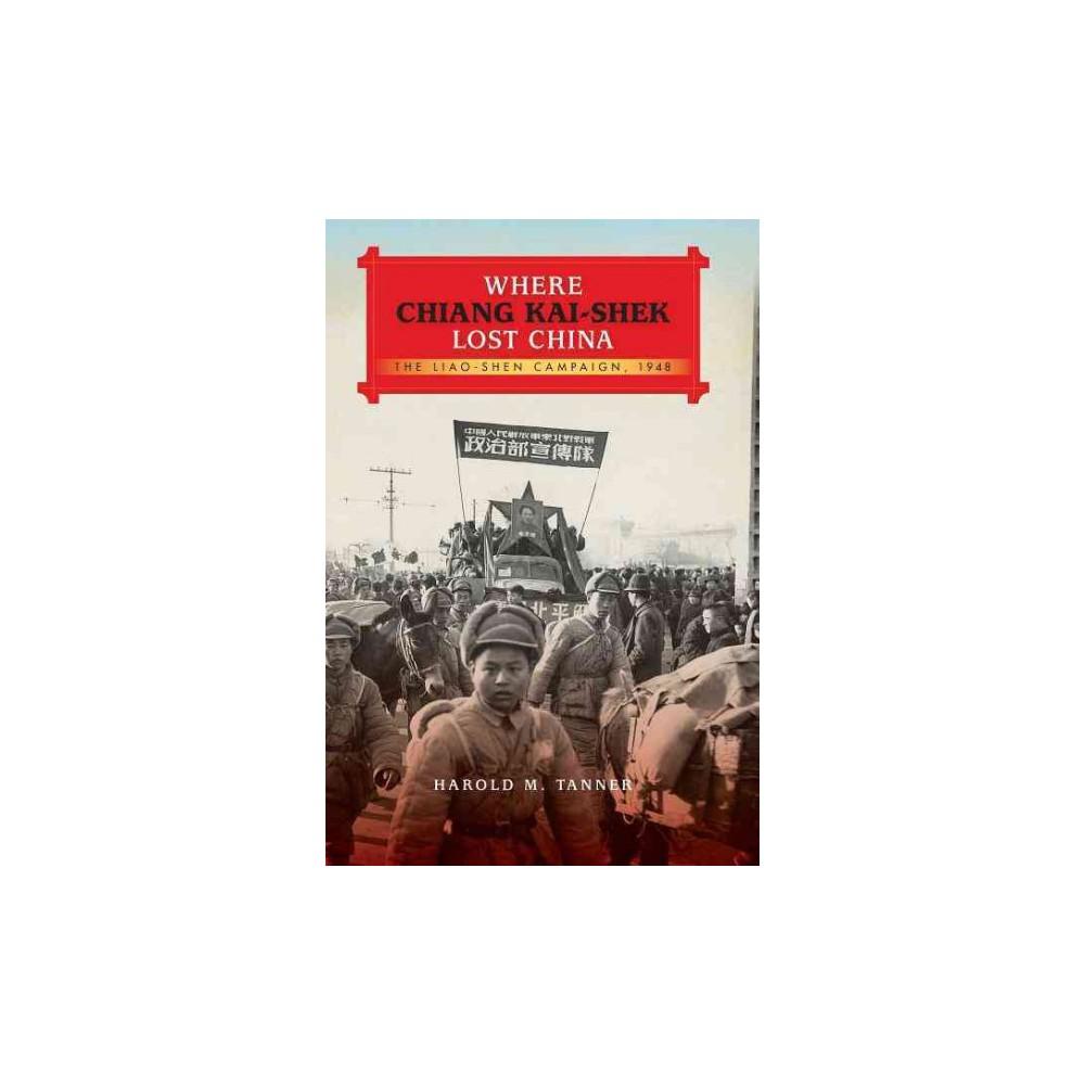 Where Chiang Kai-shek Lost China ( Twentieth Century Battles) (Hardcover)