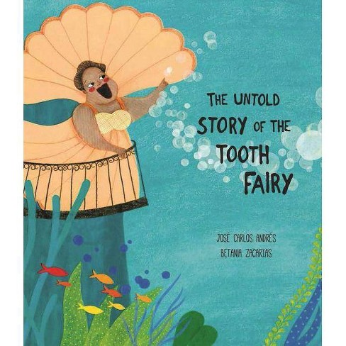 The Untold Story of the Tooth Fairy - (Somos8) by  Jose Carlos Andres (Hardcover) - image 1 of 1