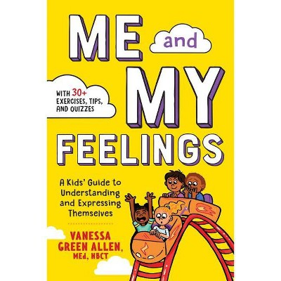 Me and My Feelings - by Vanessa Green Allen (Paperback)
