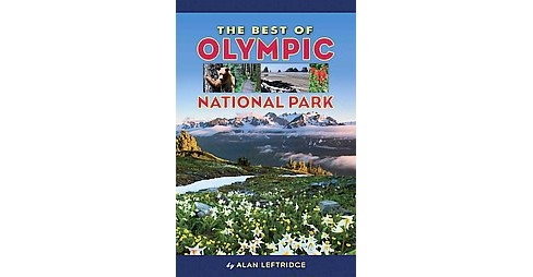 Best of Olympic National Park (Paperback) (Alan Leftridge) - image 1 of 1