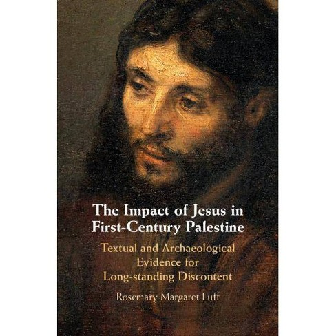 The Impact of Jesus in First-Century Palestine - by  Rosemary Margaret Luff (Hardcover) - image 1 of 1