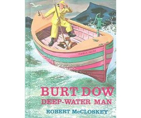Burt Dow Deep-Water Man (School And Library) (Robert McCloskey) - image 1 of 1