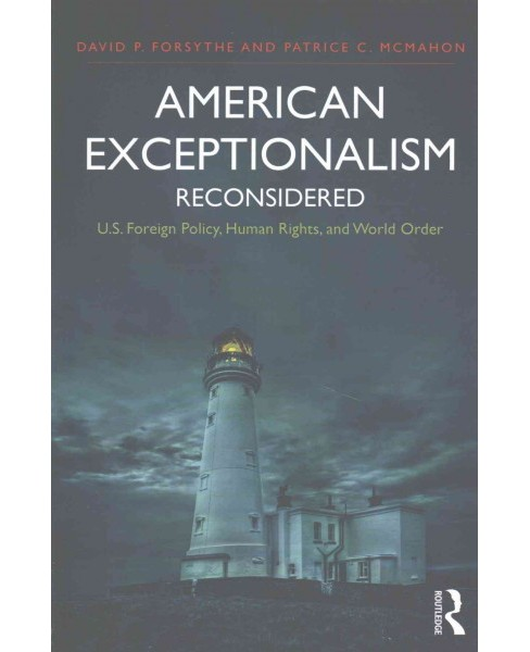 American Exceptionalism Reconsidered : U.s. Foreign Policy, Human Rights, and World Order (Paperback) - image 1 of 1
