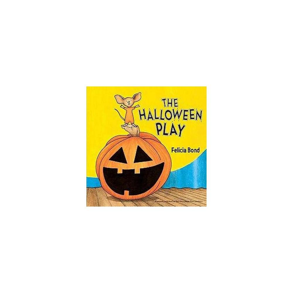 Halloween Play (Reprint) (Paperback) (Felicia Bond)